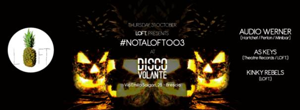 LOFT presents #NOTALOFTOO3 @ DISCO VOLANTE (BS)