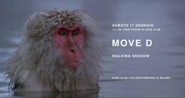 MOVE D @ Dude Club (Milan) - Saturday 17th January 2015