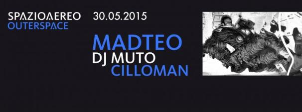 MADTEO @ OUTERSPACE at Spazio Aereo (Venice) - Saturday 30th May 2015