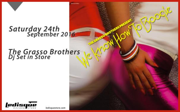 "BBE PARTY IN STORE - The Grasso Brothers Present ""We Know How To Boogie"""