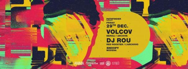 Volcov // Dj Rou 29th Dec. at Pathfinder & Anima
