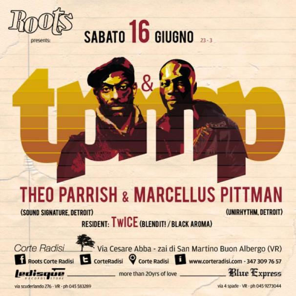Theo Parrish & Marcellus Pittman @ Roots Verona