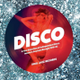 Disco ( A Fine Selection Of Independent Disco, Modern Soul & Boogie 1978-82 ) Record A