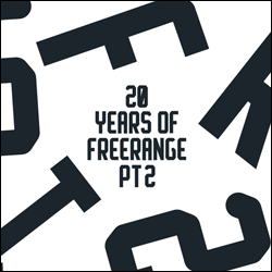 20 Years Of Freerange ( Pt 2 )