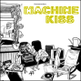 Machine Kiss