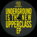 Underground Is The New Upperclass