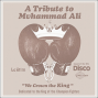A Tribute To Muhammad Ali ( We Crown The King )
