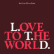 Love To The World ( Kon's Lots Of Love Remix )