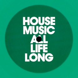 House Music All Life Long 2