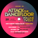 Attack The Dancefloor Volume Twelve