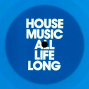 House Music All Life Long 3