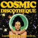 Cosmic Discotheque: 12 Junkshop Disco Gems From The 70's